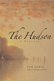 The Hudson: A History ebook by Tom Lewis