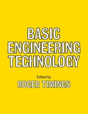 Basic Engineering Technology ebook by Timings, R L