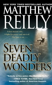Seven Deadly Wonders - A Novel ebook by Matthew Reilly
