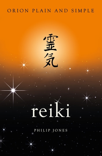 Reiki, Orion Plain and Simple ebook by Philip Jones
