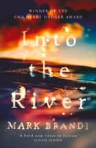 Into the River ebook by Mark Brandi