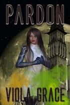 Pardon ebook by Viola Grace