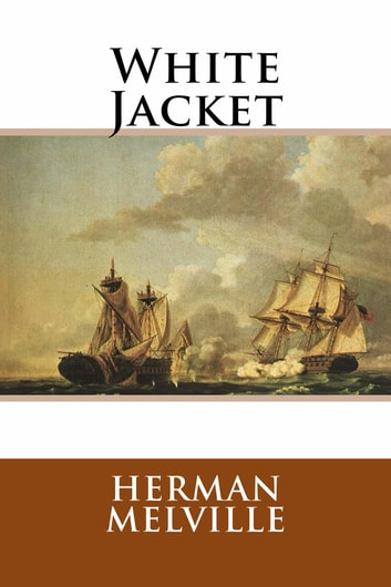 White Jacket ebook by Herman Melville
