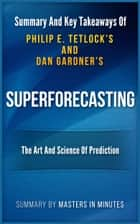 Superforecasting: The Art and Science of Prediction | Summary & Key Takeaways ekitaplar by Masters in Minutes