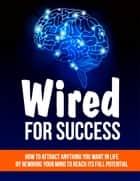 Wired for Success ebook by BookLover