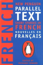 Short Stories in French - New Penguin Parallel Texts ebook by Richard Coward