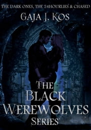 The Black Werewolves Series Box Set: The Dark Ones, The 24hourlies & Chased (Volume #1) ebook by Kobo.Web.Store.Products.Fields.ContributorFieldViewModel