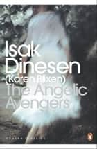 The Angelic Avengers ebook by Isak Dinesen