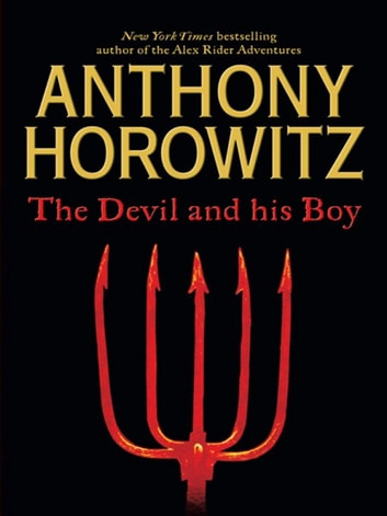 The Devil and His Boy ebook by Anthony Horowitz