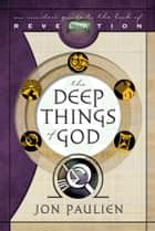 The Deep Things of God ebook by Jon Paulien