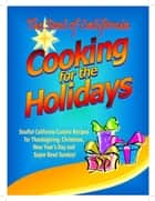 The Soul of California: Cooking for the Holidays ebook by Ruth de Jauregui