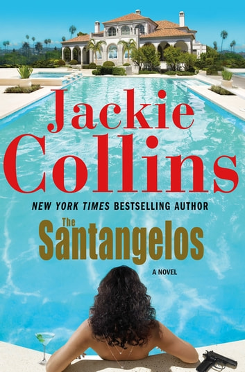 The Santangelos - A Novel ebook by Jackie Collins