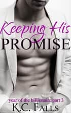 Keeping His Promise ebook by K.C. Falls