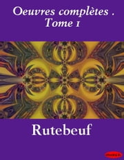 Oeuvres complètes . Tome 1 ebook by eBooksLib