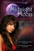 Midnight Moon ebook by Marilee Brothers