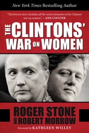 The Clintons' War on Women ebook by Roger Stone,Robert Morrow