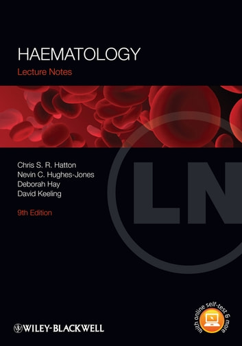 Lecture Notes: Haematology ebook by Nevin C. Hughes-Jones,Deborah Hay,David M. Keeling,Christian S. R. Hatton