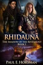 Rhidauna ebook by Paul E. Horsman