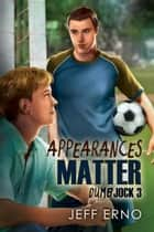 Appearances Matter ebook by Jeff Erno