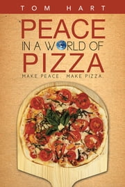 Peace In A World Of Pizza ebook by Tom Hart