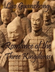 Romance of the Three Kingdoms ebook by Luo Guanzhong