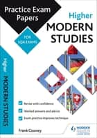 Higher Modern Studies: Practice Papers for SQA Exams ebook by Frank Cooney