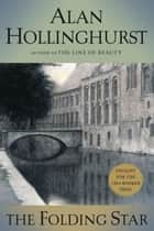 The Folding Star - A Novel ebook by Alan Hollinghurst
