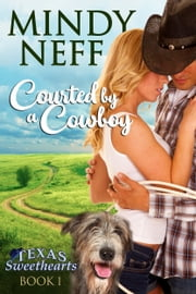 Courted by a Cowboy - (Texas Sweethearts - Book 1) ebook by Mindy Neff
