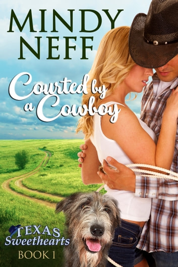 Courted by a Cowboy - (Texas Sweethearts - Book 1) ekitaplar by Mindy Neff