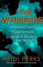 The Whispers - The new impossible-to-put-down thriller from the bestselling author ebook by