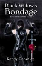 Black Widow's Bondage ebook by Randy Gonzalez