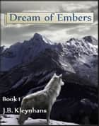 Dream of Embers Book 1 ekitaplar by J.B. Kleynhans