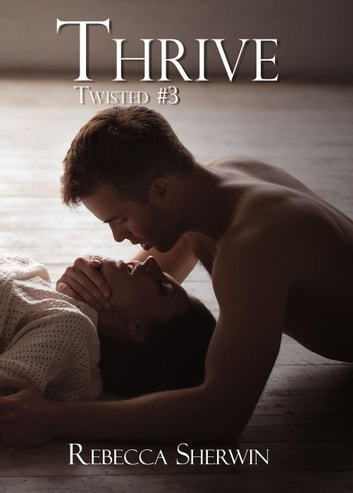 Thrive - Twisted, #3 ebook by Rebecca Sherwin