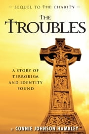 The Troubles ebook by Connie Johnson Hambley