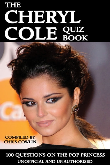 The Cheryl Cole Quiz Book eBook by Chris Cowlin