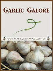 Garlic Galore ebook by Shenanchie O'Toole, Food Fare