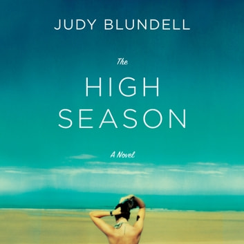 The High Season - A Novel audiobook by Judy Blundell
