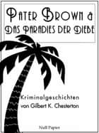 Pater Brown - Das Paradies der Diebe - Detektivgeschichten ebook by Clarisse Meitner, Gilbert K. Chesterton