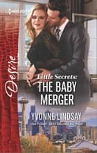 Little Secrets: The Baby Merger ebook by Yvonne Lindsay