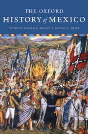 The Oxford History of Mexico ebook by William Beezley; Michael Meyer