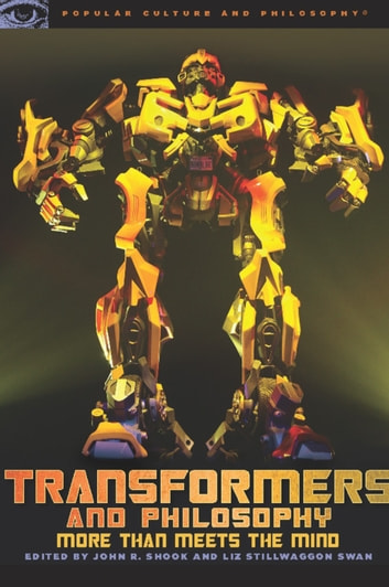 Transformers and Philosophy - More than Meets the Mind ebook by