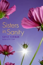 Sisters in Sanity ebook by Gayle Forman