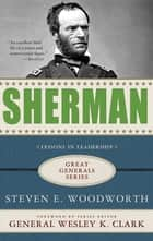 Sherman: Lessons in Leadership ebook by Steven E. Woodworth,Wesley K. Clark