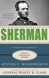 Sherman: Lessons in Leadership ebook by Steven E. Woodworth