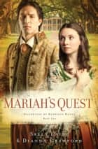 Mariah's Quest ebook by Dianna Crawford,Sally Laity