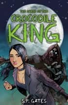The Curse of the Crocodile King ebook by Susan Gates