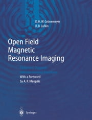 Open Field Magnetic Resonance Imaging - Equipment, Diagnosis and Interventional Procedures ebook by D.H.W. Grönemeyer,A.R. Margulis,R.B. Lufkin