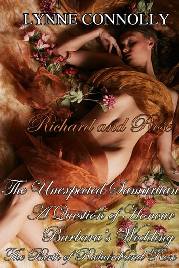 Richard and Rose: Short Stories and extras - Richard and Rose ebook by Lynne Connolly