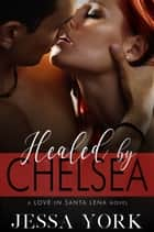 Healed By Chelsea E-bok by Jessa York