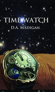 Time Watch ebook by D.A. Madigan